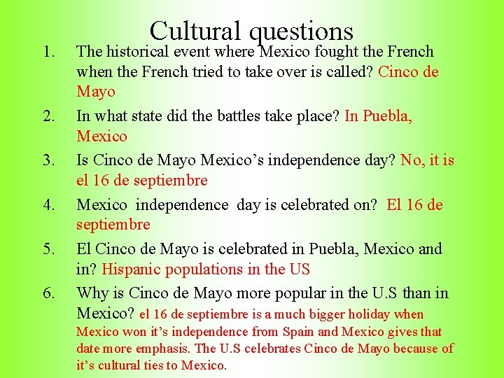 1. 2. 3. 4. 5. 6. Cultural questions The historical event where Mexico fought