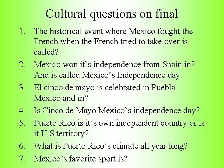 Cultural questions on final 1. The historical event where Mexico fought the French when