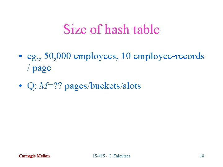 Size of hash table • eg. , 50, 000 employees, 10 employee-records / page