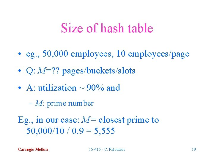 Size of hash table • eg. , 50, 000 employees, 10 employees/page • Q: