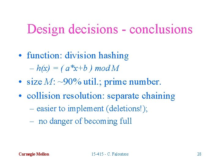 Design decisions - conclusions • function: division hashing – h(x) = ( a*x+b )