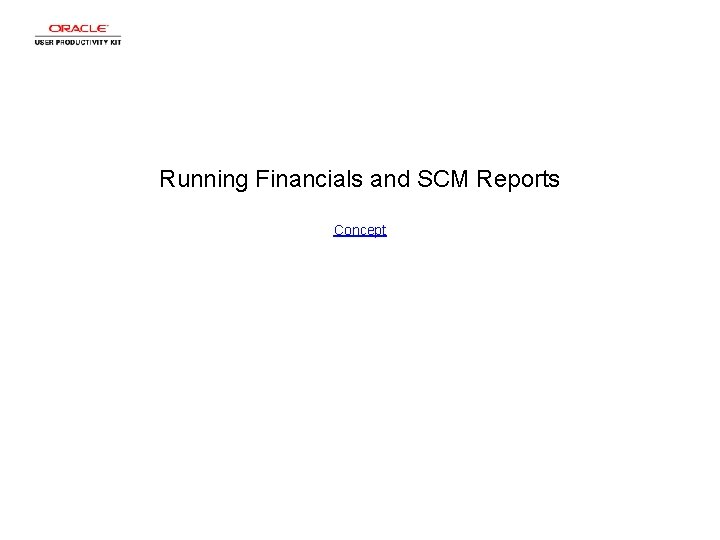 Running Financials and SCM Reports Concept