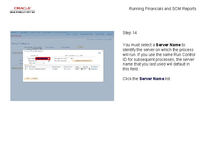 Running Financials and SCM Reports Step 14 You must select a Server Name to