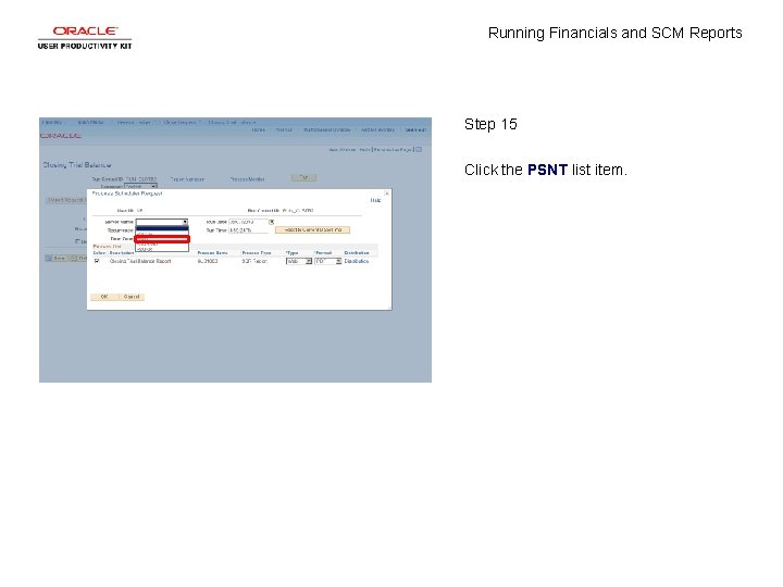 Running Financials and SCM Reports Step 15 Click the PSNT list item.