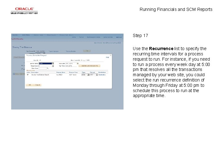 Running Financials and SCM Reports Step 17 Use the Recurrence list to specify the