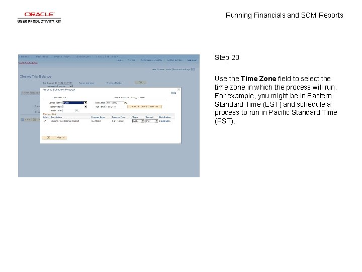 Running Financials and SCM Reports Step 20 Use the Time Zone field to select