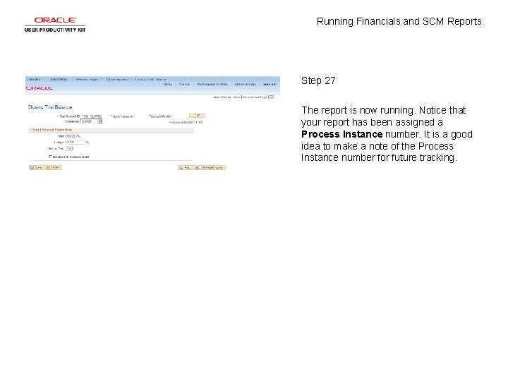 Running Financials and SCM Reports Step 27 The report is now running. Notice that