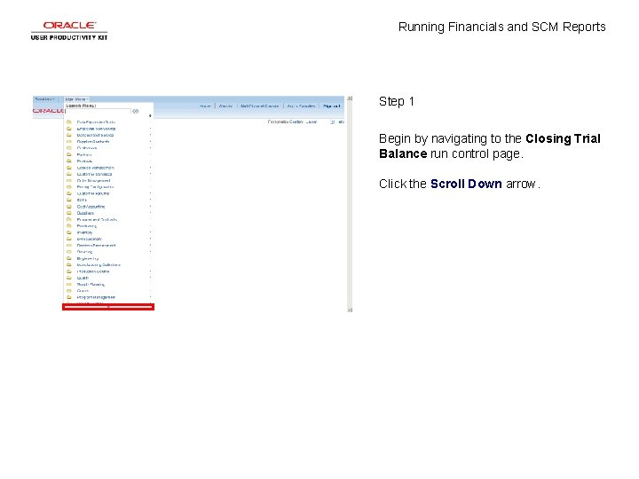 Running Financials and SCM Reports Step 1 Begin by navigating to the Closing Trial