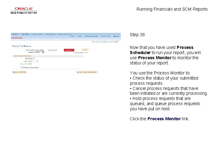 Running Financials and SCM Reports Step 28 Now that you have used Process Scheduler