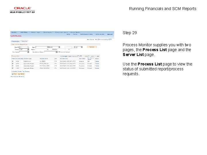 Running Financials and SCM Reports Step 29 Process Monitor supplies you with two pages,
