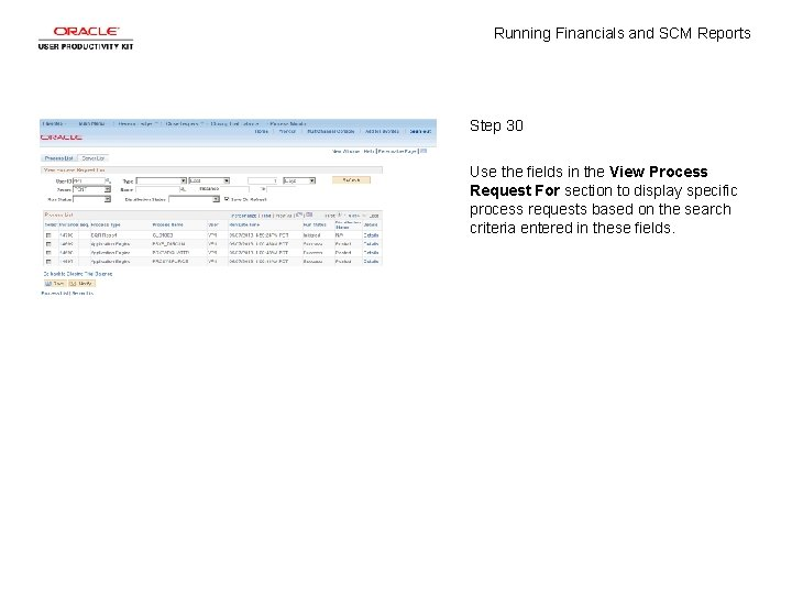 Running Financials and SCM Reports Step 30 Use the fields in the View Process
