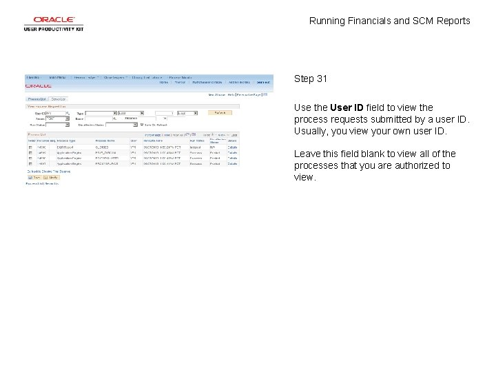 Running Financials and SCM Reports Step 31 Use the User ID field to view