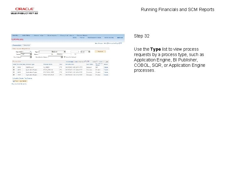 Running Financials and SCM Reports Step 32 Use the Type list to view process