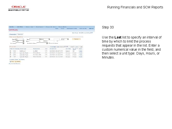 Running Financials and SCM Reports Step 33 Use the Last list to specify an
