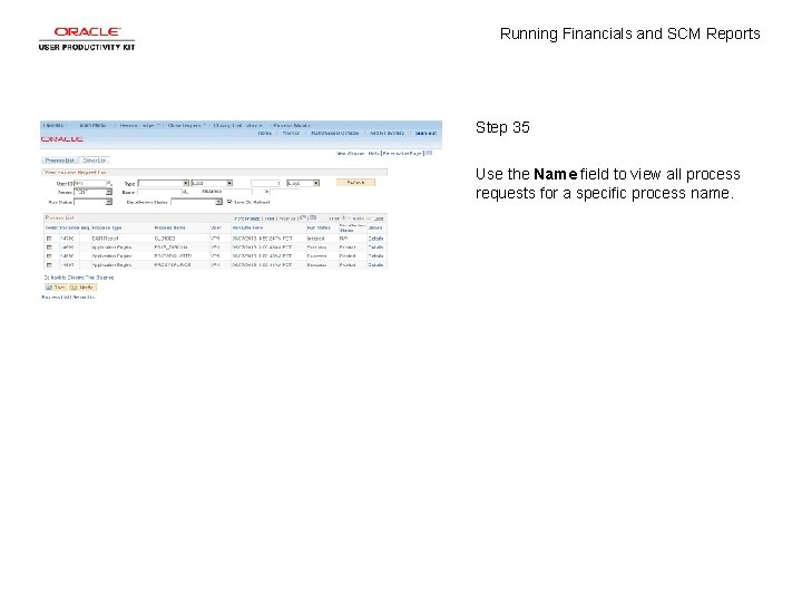 Running Financials and SCM Reports Step 35 Use the Name field to view all