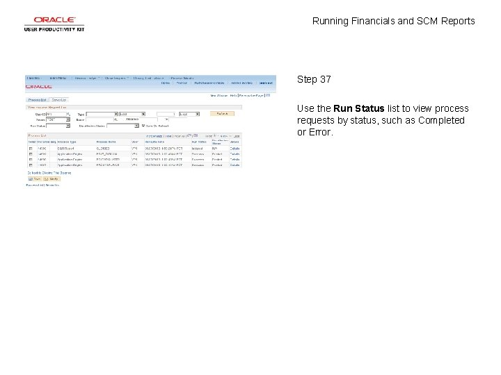 Running Financials and SCM Reports Step 37 Use the Run Status list to view