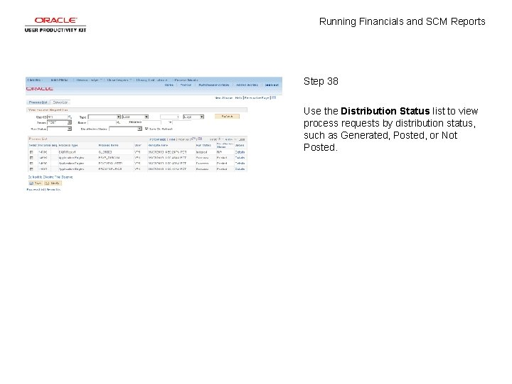Running Financials and SCM Reports Step 38 Use the Distribution Status list to view