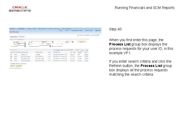 Running Financials and SCM Reports Step 40 When you first enter this page, the