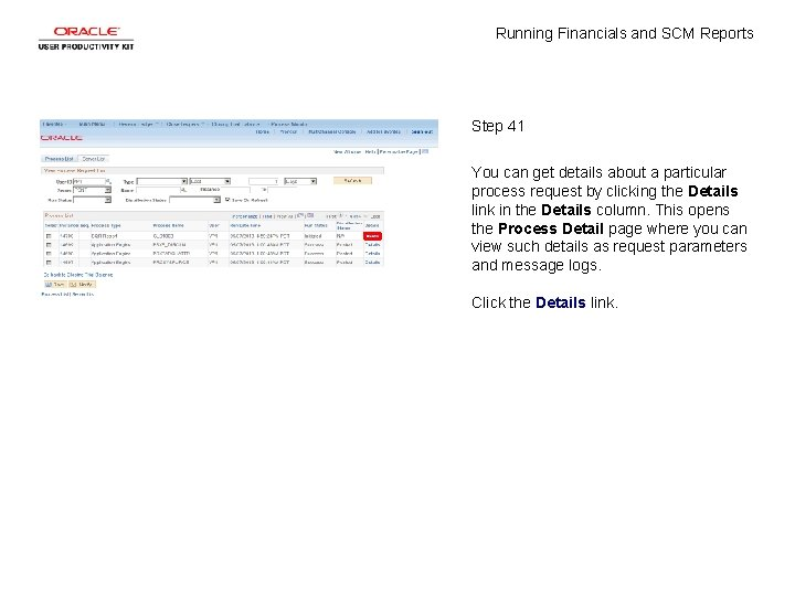 Running Financials and SCM Reports Step 41 You can get details about a particular