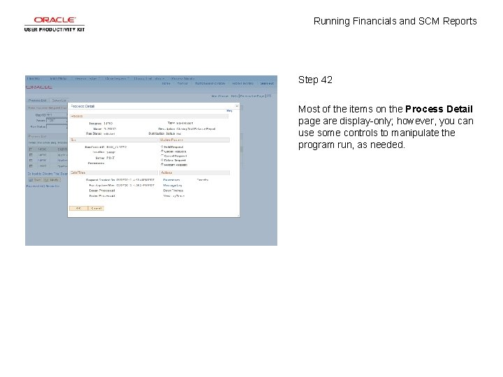 Running Financials and SCM Reports Step 42 Most of the items on the Process