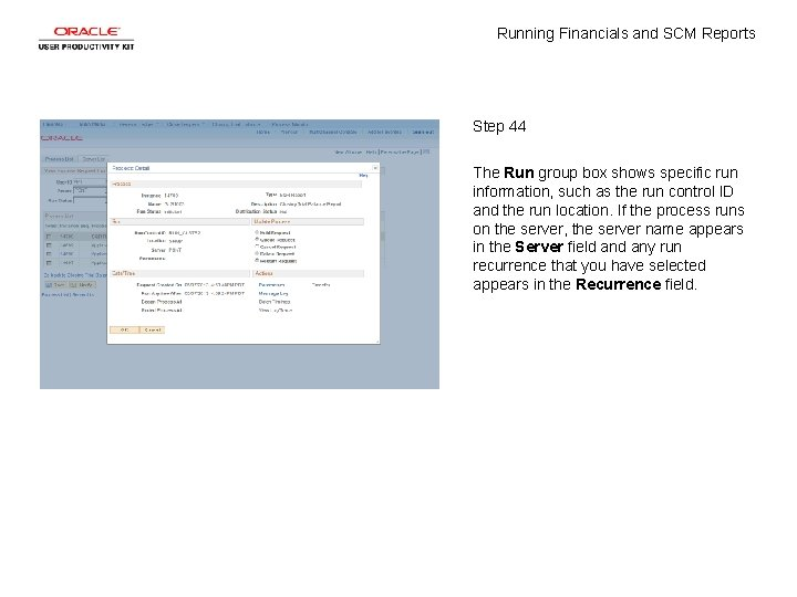 Running Financials and SCM Reports Step 44 The Run group box shows specific run