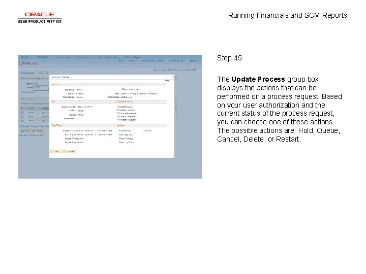 Running Financials and SCM Reports Step 45 The Update Process group box displays the
