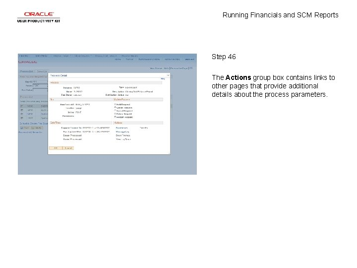 Running Financials and SCM Reports Step 46 The Actions group box contains links to