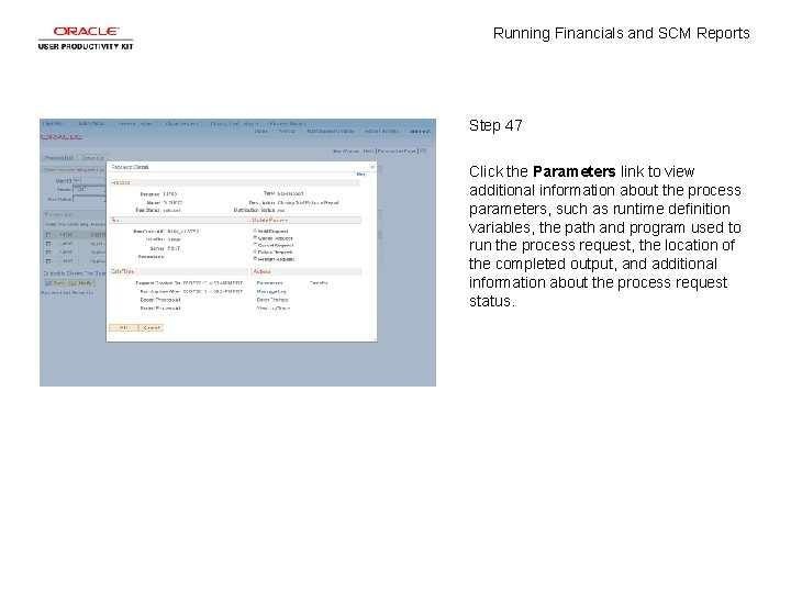 Running Financials and SCM Reports Step 47 Click the Parameters link to view additional