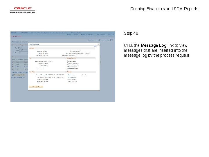 Running Financials and SCM Reports Step 48 Click the Message Log link to view