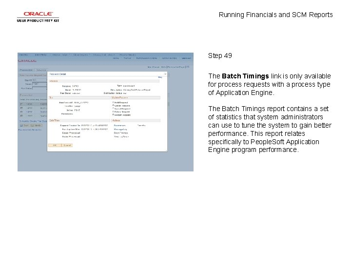 Running Financials and SCM Reports Step 49 The Batch Timings link is only available