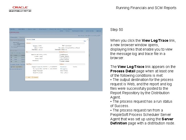 Running Financials and SCM Reports Step 50 When you click the View Log/Trace link,