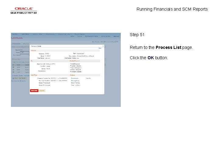 Running Financials and SCM Reports Step 51 Return to the Process List page. Click