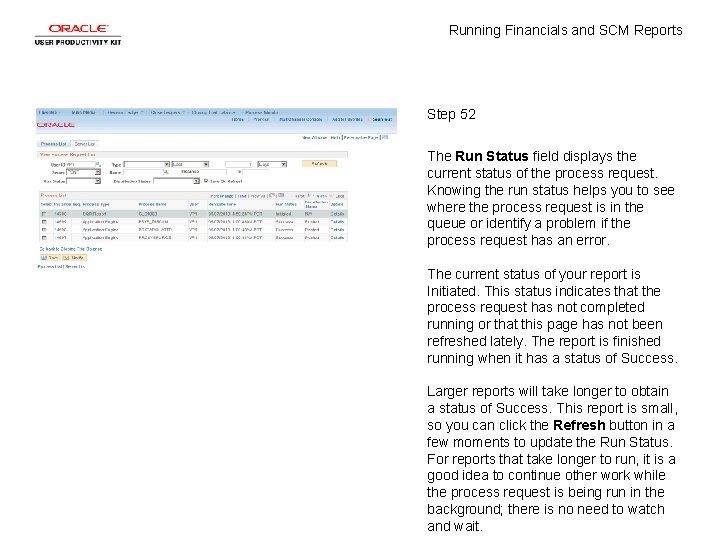 Running Financials and SCM Reports Step 52 The Run Status field displays the current