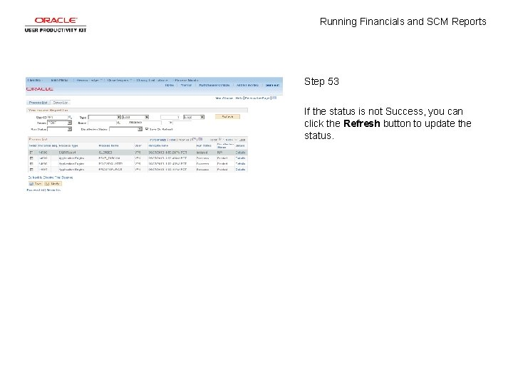 Running Financials and SCM Reports Step 53 If the status is not Success, you
