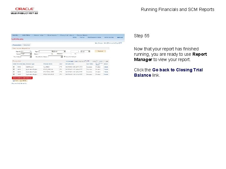 Running Financials and SCM Reports Step 55 Now that your report has finished running,