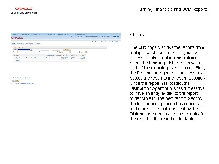 Running Financials and SCM Reports Step 57 The List page displays the reports from