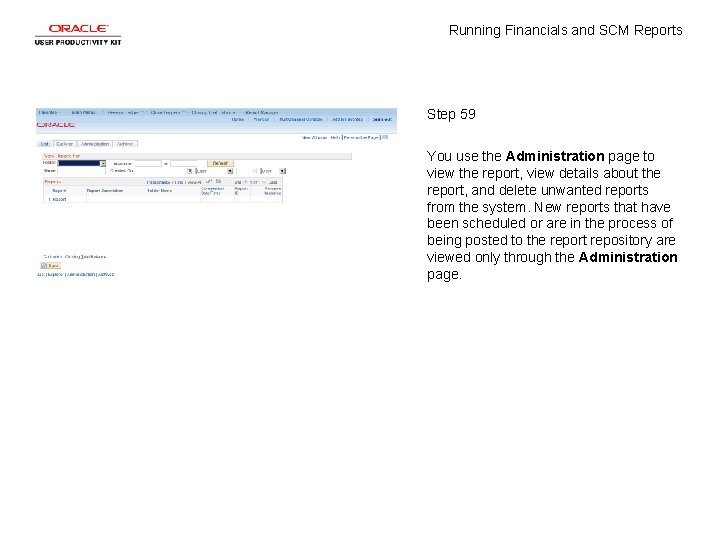 Running Financials and SCM Reports Step 59 You use the Administration page to view