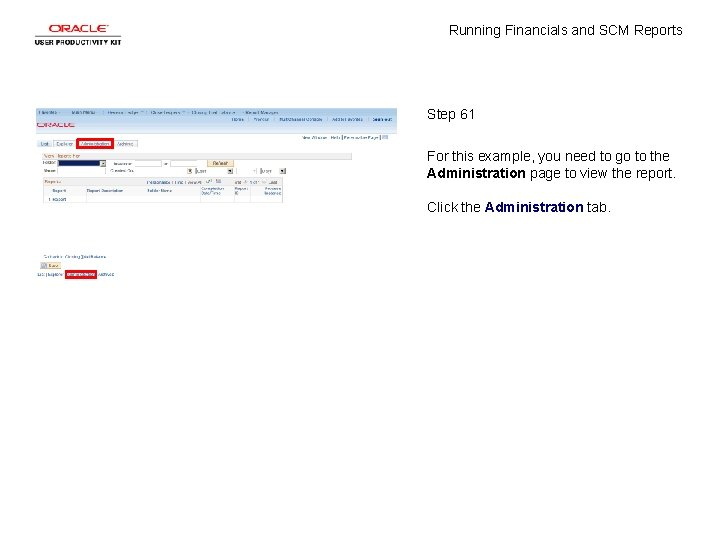 Running Financials and SCM Reports Step 61 For this example, you need to go