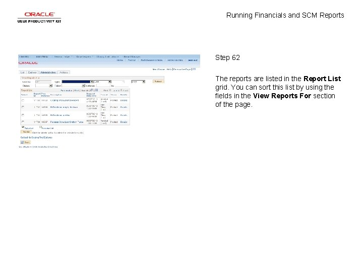 Running Financials and SCM Reports Step 62 The reports are listed in the Report