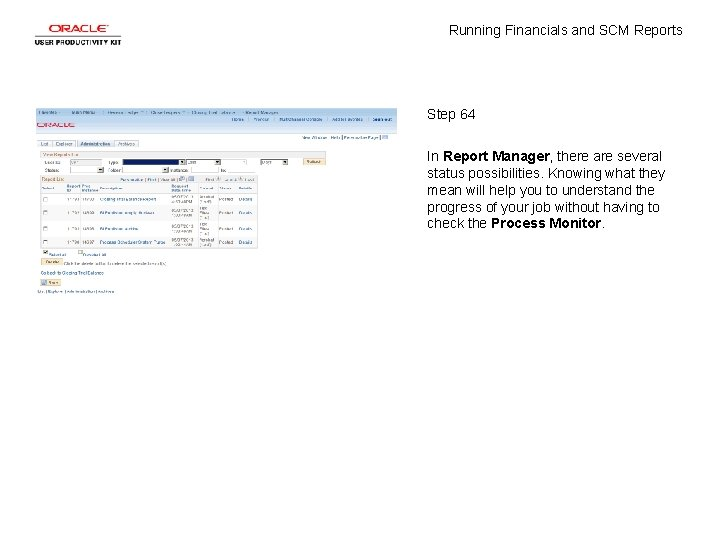 Running Financials and SCM Reports Step 64 In Report Manager, there are several status