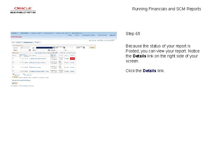 Running Financials and SCM Reports Step 65 Because the status of your report is