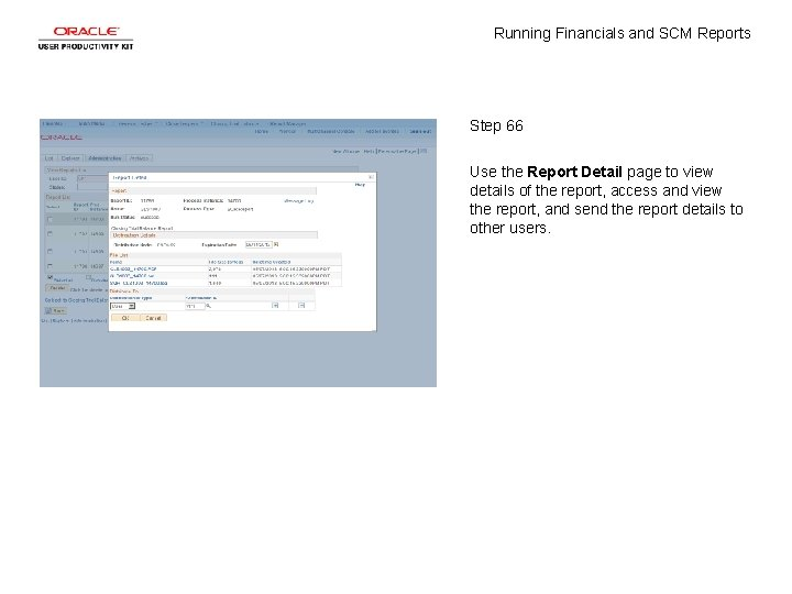 Running Financials and SCM Reports Step 66 Use the Report Detail page to view