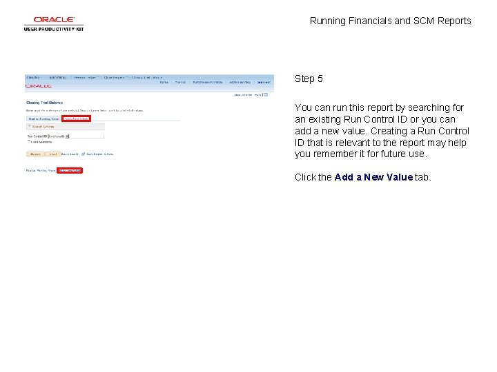 Running Financials and SCM Reports Step 5 You can run this report by searching