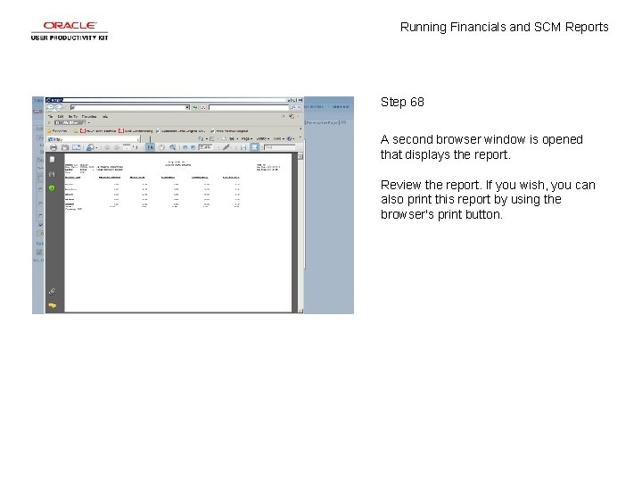 Running Financials and SCM Reports Step 68 A second browser window is opened that