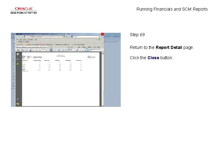 Running Financials and SCM Reports Step 69 Return to the Report Detail page. Click