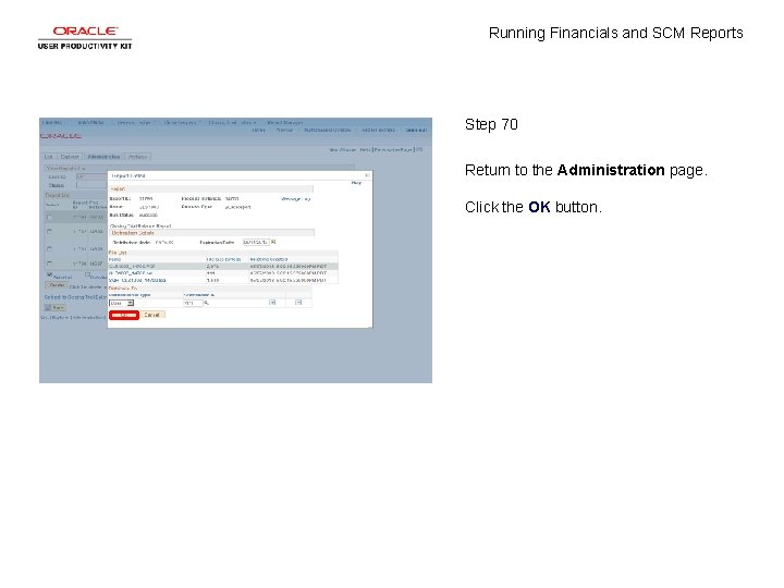 Running Financials and SCM Reports Step 70 Return to the Administration page. Click the