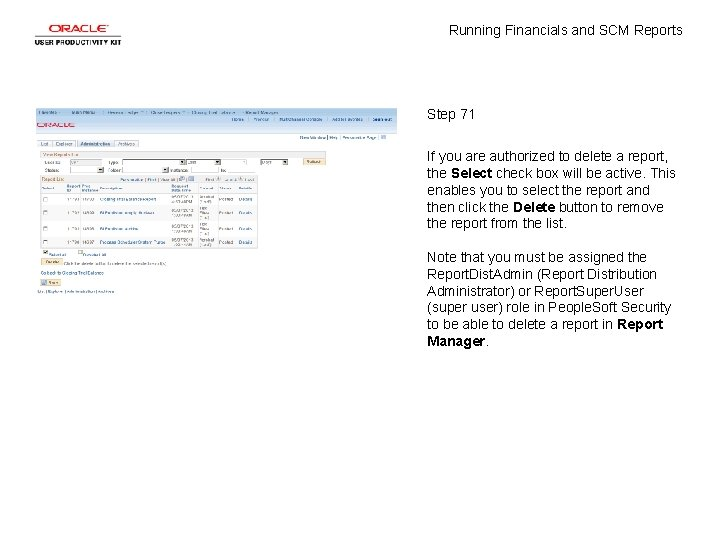 Running Financials and SCM Reports Step 71 If you are authorized to delete a