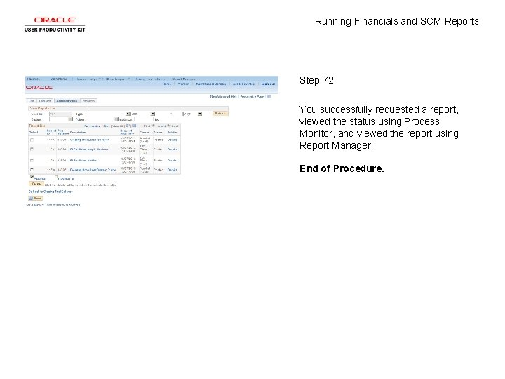 Running Financials and SCM Reports Step 72 You successfully requested a report, viewed the