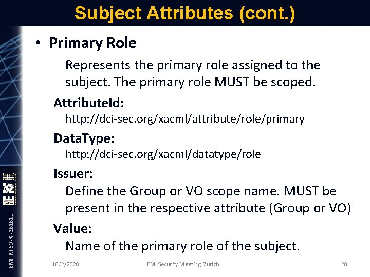 Subject Attributes (cont. ) • Primary Role Represents the primary role assigned to the