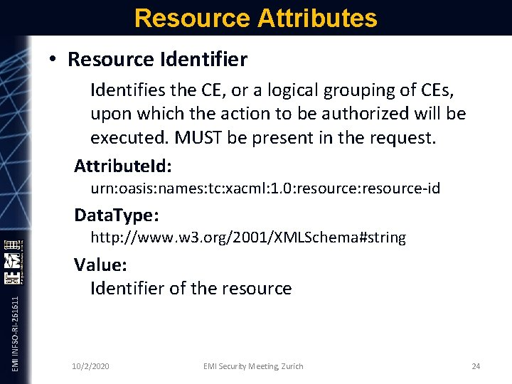Resource Attributes • Resource Identifier Identifies the CE, or a logical grouping of CEs,